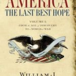[PDF] [EPUB] From the Age of Discovery to a World at War (America: The Last Best Hope #1) Download