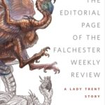 [PDF] [EPUB] From the Editorial Page of the Falchester Weekly Review (The Memoirs of Lady Trent #3.5) Download