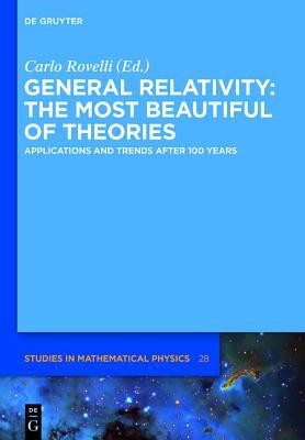 [PDF] [EPUB] General Relativity: The Most Beautiful of Theories: Applications and Trends After 100 Years Download by Carlo Rovelli
