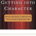 [PDF] [EPUB] Getting Into Character: Seven Secrets a Novelist Can Learn from Actors Download