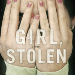[PDF] [EPUB] Girl, Stolen (Girl, Stolen #1) Download