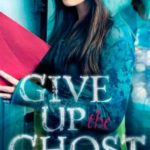 [PDF] [EPUB] Give Up the Ghost Download