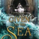 [PDF] [EPUB] Given to the Sea (Given Duet, #1) Download
