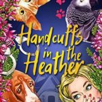 [PDF] [EPUB] Handcuffs in the Heather (Lovely Lethal Garden #8) Download