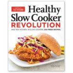 [PDF] [EPUB] Healthy Slow Cooker Revolution: One Test Kitchen, 40 Slow Cookers, 200 Fresh Recipes Download