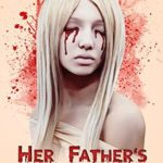 [PDF] [EPUB] Her Father's Mistake: An Extreme Horror Novel Download