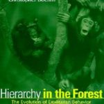 [PDF] [EPUB] Hierarchy in the Forest: The Evolution of Egalitarian Behavior Download