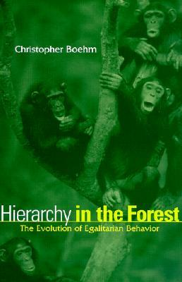 [PDF] [EPUB] Hierarchy in the Forest: The Evolution of Egalitarian Behavior Download by Christopher Boehm