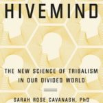 [PDF] [EPUB] Hivemind: The New Science of Tribalism in Our Divided World Download
