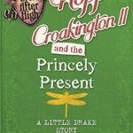 [PDF] [EPUB] Hopper Croakington II and the Princely Present: A Little Drake Story (Ever After High: A School Story #4) Download