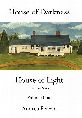 [PDF] [EPUB] House of Darkness House of Light: The True Story Volume One Download by Andrea Perron
