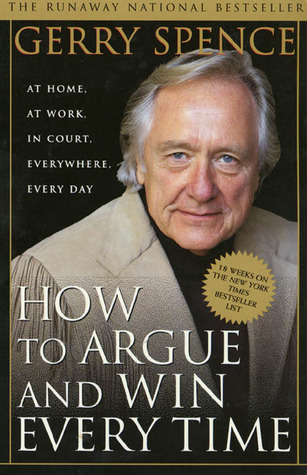 [PDF] [EPUB] How to Argue and Win Every Time: At Home, At Work, In Court, Everywhere, Everyday Download by Gerry Spence