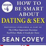 [PDF] [EPUB] How to Be Smart About Dating and Sex (Decision #4) Download