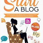 [PDF] [EPUB] How to Start a Blog: Make Money Online in 2020. A Step by Step Guide to Promote Your Business Download