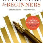 [PDF] [EPUB] Investing for Beginners: Essentials to Start Investing Wisely Download