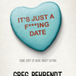 [PDF] [EPUB] It's Just a F***ing Date: Some Sort of Book About Dating Download