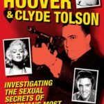 [PDF] [EPUB] J. Edgar Hoover and Clyde Tolson: Investigating the Sexual Secrets of America's Most Famous Men and Women Download
