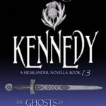 [PDF] [EPUB] Kennedy (The Ghosts of Culloden Moor #13) Download