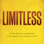 [PDF] [EPUB] Limitless: Your Past is a Memory. God Makes All Things New. Download