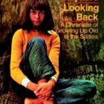[PDF] [EPUB] Looking Back: A Chronicle of Growing Up Old in the Sixties Download