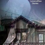 [PDF] [EPUB] Lovecraft Alive!: A Collection of Lovecraftian Stories Download