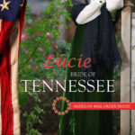[PDF] [EPUB] Lucie: Bride of Tennessee (American Mail-Order Bride #16) Download