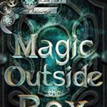 [PDF] [EPUB] Magic Outside the Box (The Case Files of Henri Davenforth, #3) Download