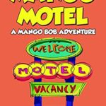 [PDF] [EPUB] Mango Motel: A Mango Bob Adventure Download