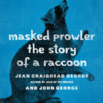 [PDF] [EPUB] Masked Prowler: The Story of a Raccoon Download