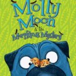 [PDF] [EPUB] Molly Moon  the Morphing Mystery Download