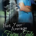 [PDF] [EPUB] Not Your Average Fairy Tale Download