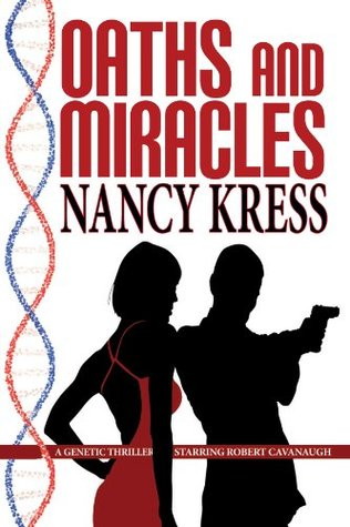 [PDF] [EPUB] Oaths and Miracles - A Robert Cavanaugh Genetic Thriller Download by Nancy Kress