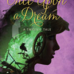 [PDF] [EPUB] Once Upon a Dream (Twisted Tales #2) Download