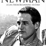 [PDF] [EPUB] Paul Newman: A Life from Beginning to End (Biographies of Actors Book 8) Download