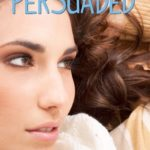 [PDF] [EPUB] Persuaded (The Jane Austen Diaries, #3) Download