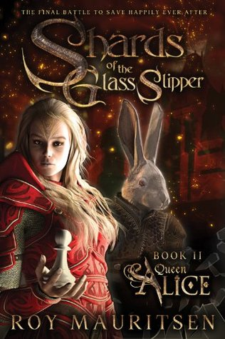 [PDF] [EPUB] Queen Alice (Shards of the Glass Slipper, #2) Download by Roy A. Mauritsen