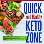 [PDF] [EPUB] Quick and Healthy Keto Zone Cookbook: The Holistic Lifestyle for Losing Weight, Increasing Energy, and Feeling Great Download