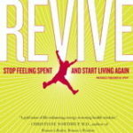 [PDF] [EPUB] Revive: Stop Feeling Spent and Start Living Again Download