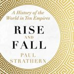 [PDF] [EPUB] Rise and Fall: A History of the World in Ten Empires Download