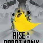 [PDF] [EPUB] Rise of the Robot Army Download