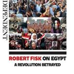 [PDF] [EPUB] Robert Fisk on Egypt: A Revolution Betrayed: A powerful collection of reportage on Egypt's cycle of awakening and relapse Download