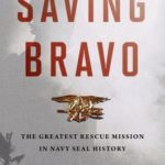 [PDF] [EPUB] Saving Bravo: The Greatest Rescue Mission in Navy Seal History Download