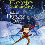 [PDF] [EPUB] School Freezes Over! (Eerie Elementary, #5) Download