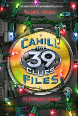 [PDF] [EPUB] Silent Night (The 39 Clues: The Cahill Files, #5) Download by Clifford Riley