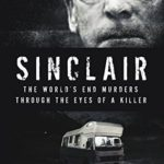 [PDF] [EPUB] Sinclair: The World's End Murders Through the Eyes of a Killer (True Crime) Download
