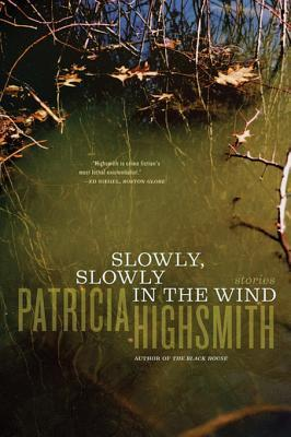 [PDF] [EPUB] Slowly, Slowly in the Wind Download by Patricia Highsmith
