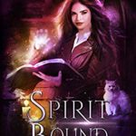 [PDF] [EPUB] Spirit Bound (Fosswell Chronicles) (Witchblood Book 2) Download