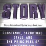 [PDF] [EPUB] Story: Substance, Structure, Style, and the Principles of Screenwriting Download