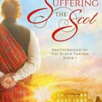 [PDF] [EPUB] Suffering the Scot (Brotherhood of the Black Tartan #1) Download