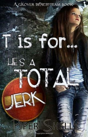 [PDF] [EPUB] T is for...he's a TOTAL jerk (Grover Beach Team #3) Download by Piper Shelly